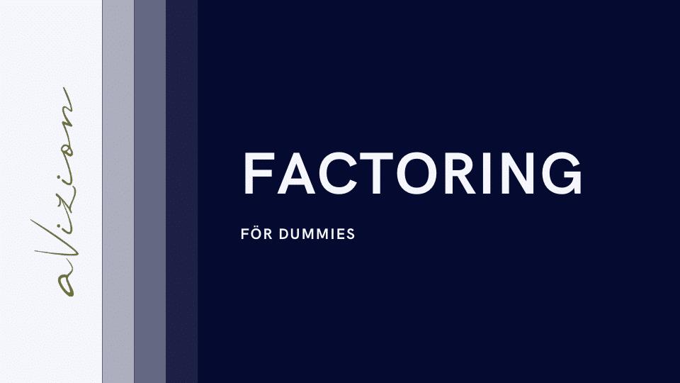 Om Factoring. Väldigt grundläggande.